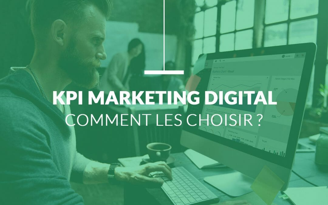 Quels KPI Marketing Digital pour évaluer vos performances ?