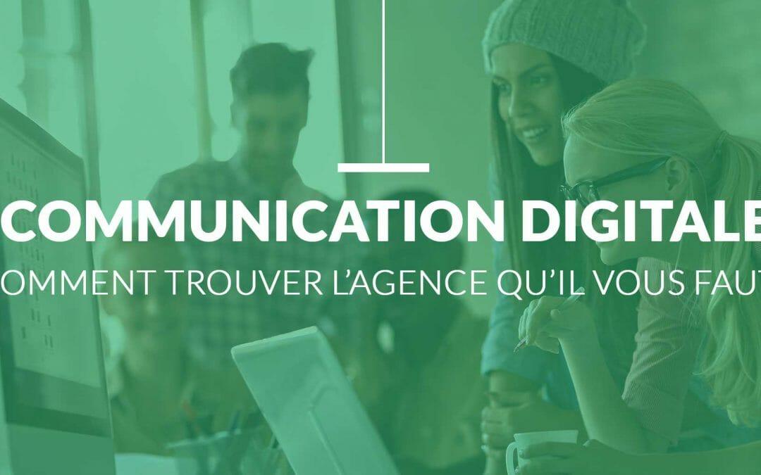 Agence de Communication digitale, comment choisir votre prestataire ?