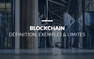 Blockchain : Définition, exemples & limites