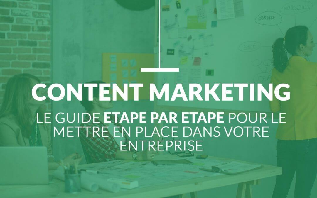 Content Marketing : Le Guide Étape par Étape pour votre Entreprise