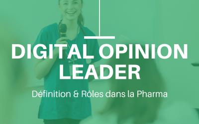 Digital Opinion Leader : Définition et Rôles dans la communication des laboratoires pharmaceutiques